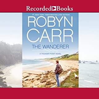 The Wanderer     Thunder Point, Book 1              By:                                                                                                                                 Robyn Carr                               Narrated by:                                                                                                                                 Therese Plummer                      Length: 10 hrs and 20 mins     2,415 ratings     Overall 4.4