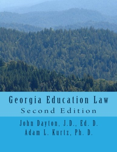 Compare Textbook Prices for Georgia Education Law: Second Edition 2 Edition ISBN 9781522992837 by Dayton, Dr. John,Kurtz, Dr. Adam
