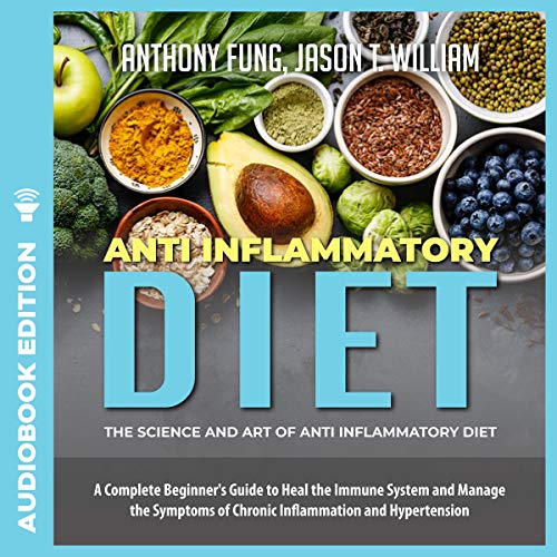 Anti Inflammatory Diet: The Science and Art of Anti Inflammatory Diet cover art