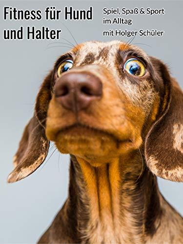 Fitness für Hund und Halter mit Holger Schüler