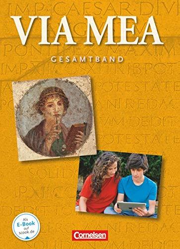 Via mea - Latein als 2. Fremdsprache - Gesamtband: 1.-4. Lernjahr: Schülerbuch