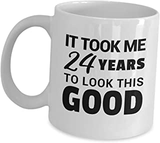 24th Birthday Mug Gifts - Took Me 24 Years to Look This Good - Mid Quarter Life Crisis Age Old Funny Coffee Tea Cup for Women Men Bday Party Decoration Happy Birth Day Celebrant Gift Idea Cute Gag