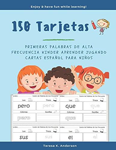 150 Tarjetas Primeras Palabras de Alta Frecuencia Kinder Aprender Jugando Cartas Español para Niños: My 1st Spanish Word Book Ejercicios para aprender ... del niño y prepararlo para la lectura