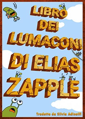 Libro dei lumaconi di Elias Zapple (Italian Edition)