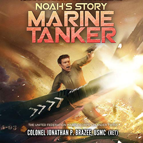 Noah's Story: Marine Tanker      The United Federation Marine Corps' Lysander Twins Series, Book 3              By:                                                                                                                                 Jonathan P. Brazee                               Narrated by:                                                                                                                                 Maxwell Zener                      Length: 8 hrs and 32 mins     Not rated yet     Overall 0.0