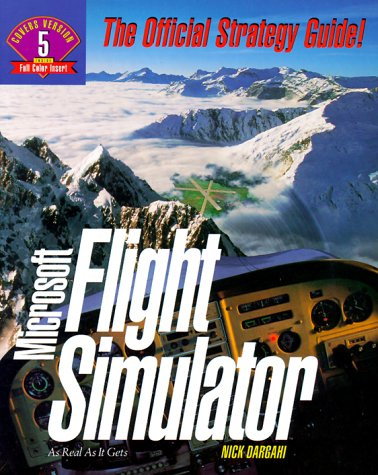 Microsoft Flight Simulator: The Official Strategy Guide (Secrets of the Games)