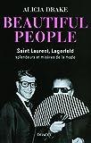 Beautiful People - Saint Laurent, Lagerfeld:splendeurs et misères de la mode - Denoël - 18/09/2008