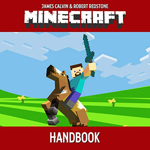 Minecraft Handbook: Unofficial Guide to Ultimate Secrets, Tips, Tricks, and All You Need to Know to Become a Better Minecrafter
