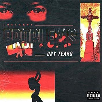 Problems (Dry Tears)