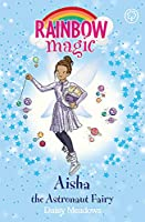 Rainbow Magic: Aisha the Astronaut Fairy: The Discovery Fairies Book 1
