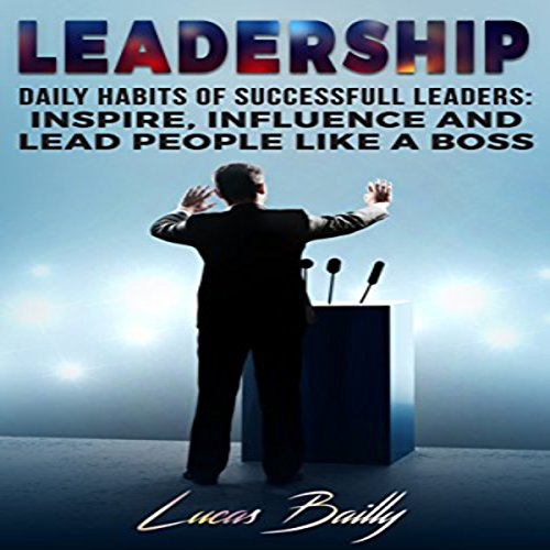 Leadership: Daily Habits of Successful Leaders audiobook cover art