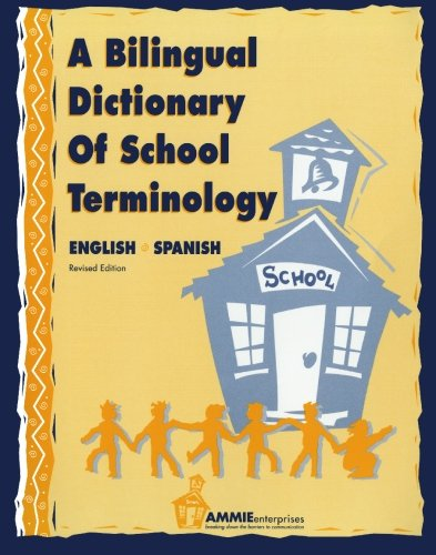 Compare Textbook Prices for A Bilingual Dictionary of School Terminology: A sentences and vocabulary book for all phases of the school environment including the school office, ... and nurse's office. English-Spanish Revised Edition ISBN 9780932825001 by Thuro, Barbara