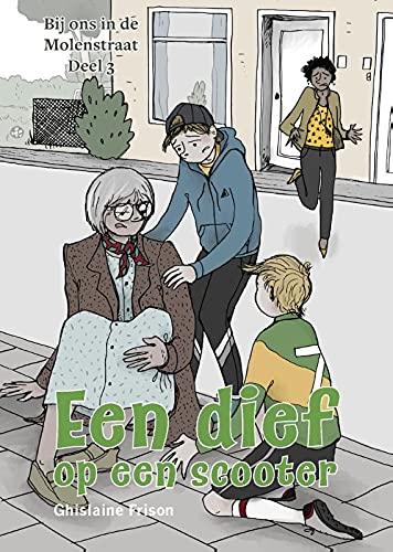 Een dief op een scooter: Een Nt2-leesboekje op A2-niveau (Bij ons in de Molenstraat, 4)