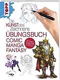 Die Kunst des Zeichnens - Comic Manga Fantasy Übungsbuch: Mit gezieltem Training Schritt für Schritt zum Zeichenprofi - frechverlag