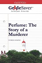 GradeSaver (TM) ClassicNotes: Perfume: The Story of a Murderer