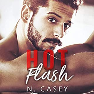 Hot Flash                   By:                                                                                                                                 N. Casey                               Narrated by:                                                                                                                                 Jacob C.                      Length: 2 hrs and 25 mins     Not rated yet     Overall 0.0