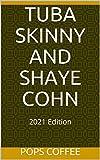 TUBA SKINNY AND SHAYE COHN: 2021 Edition (English Edition)