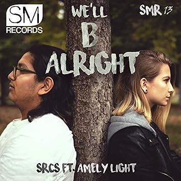 We'll B Alright