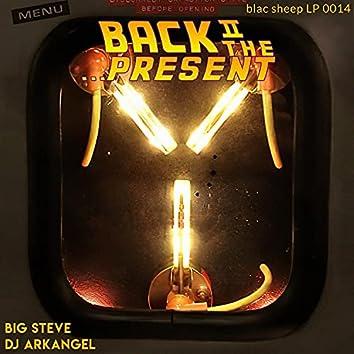 Back II The Present