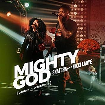 Mighty God (Drunk'n Worship) [Live]