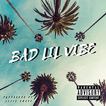 Bad Lil Vibe (feat. Lexie Chase)