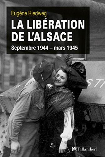 La libération de l'Alsace septembre 1944 - mars 1945 (L'histoire en batailles)