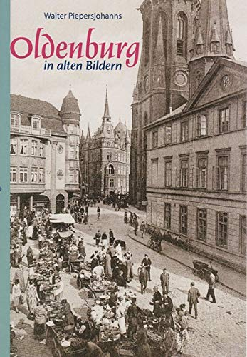 Oldenburg in alten Bildern