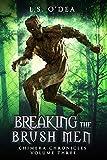 Breaking the Brush-Men: A disturbing, dystopian horror novel (Chimera Chronicles, Band 3)