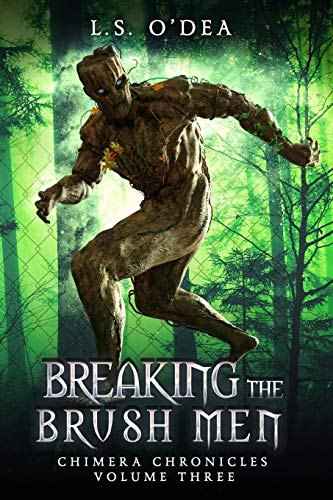 Breaking the Brush-Men: A disturbing, dystopian horror novel (Chimera Chronicles, Band 3)