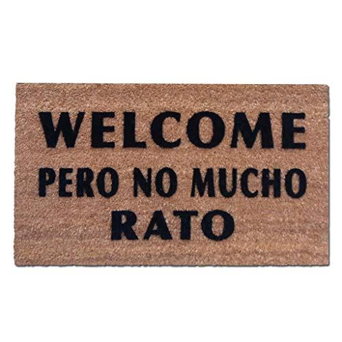 Felpudo Welcome Pero no Mucho rato - Felpudo Coco Natural Bienvenida Puerta