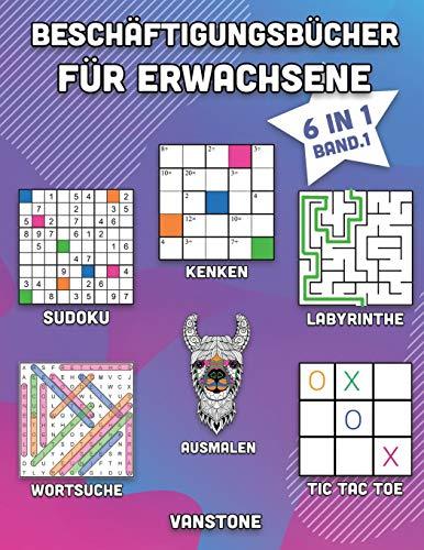 Beschäftigungsbücher für Erwachsene: 6 in 1 - Wortsuche, Sudoku, Ausmalen, Labyrinthe, KenKen & Tic Tac Toe (Band. 1)