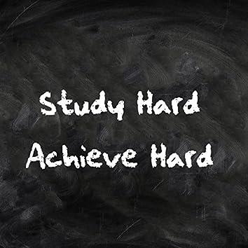 Study Hard Achieve Hard