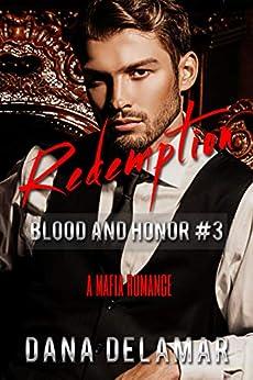 Redemption: A Mafia Romance (Blood and Honor, #3) by [Dana Delamar]