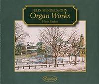Organ Works by FELIX MENDELSSOHN (2009-02-18)