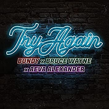 Try Again (feat. Bundy & Aeva Alexander)