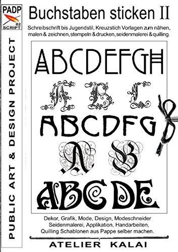 PADP-Script 002: Buchstaben sticken II: Schreibschrift bis Jugendstil, Kreuzstich Vorlagen zum...