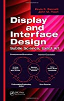 Display and Interface Design: Subtle Science, Exact Art