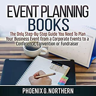 Event Planning Books: The Only Step-By-Step Guide You Need to Plan Your Business Event from Corporate Events to a Conference, Convention or Fundraiser                   Written by:                                                                                                                                 Phoenix G. Northern                               Narrated by:                                                                                                                                 Jesse Gross                      Length: 25 mins     Not rated yet     Overall 0.0