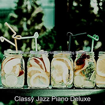 Music for Luxury Hotels - Uplifting Piano