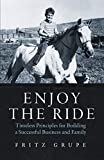 Enjoy the Ride: Timeless Principles for Building a Successful Business and Family