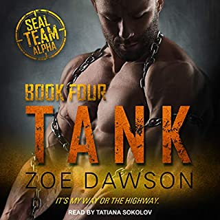Tank     SEAL Team Alpha Series, Book 4              Written by:                                                                                                                                 Zoe Dawson                               Narrated by:                                                                                                                                 Tatiana Sokolov                      Length: 6 hrs and 30 mins     Not rated yet     Overall 0.0