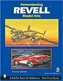 Remembering Revell Model Kits - Schiffer Publishing Ltd - 01/09/2004