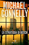 La strategia di Bosch (I thriller con Harry Bosch)