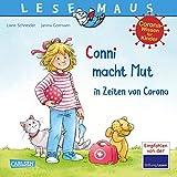 LESEMAUS 186: Conni macht Mut in Zeiten von Corona: Eine Conni-Geschichte mit kindgerechtem Sachwissen rund um das Thema Corona (186)