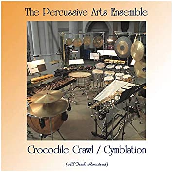 Crocodile Crawl / Cymblation (All Tracks Remastered)