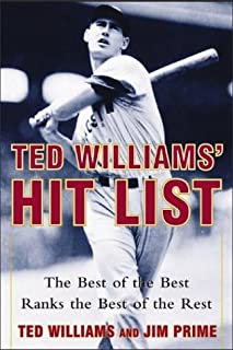 Ted Williams' Hit List : The Best of the Best Ranks the Best of the Rest
