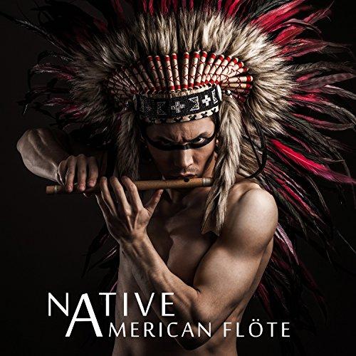 Native American Flöte: Indianische Musik zur tiefe Entspannung, Meditation mit Naturgeräuschen