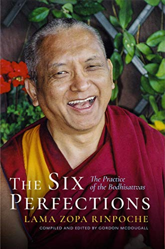 The Six Perfections: The Practice of the Bodhisattvas (English Edition)