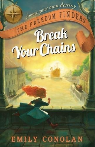 Break Your Chains: The Freedom Finders (bk 1)