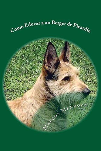 Como Educar a un Berger de Picardie (Spanish Edition)